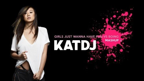 Image publishing: GIRLS JUST WANNA HAVE FUN VS BOING - KATDJ EDIT OUT NOW!