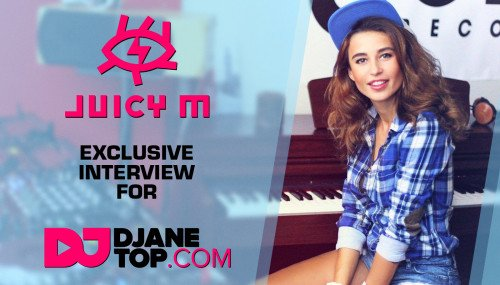 Image publishing: Dj Juicy M exclusive interview for DJANETOP.COM