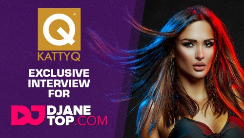 Image publishing: DJ KATTY Q exclusive interview for DJANETOP.COM!