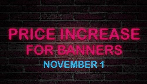 Image publishing: Price increase for banners from November 1!