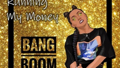 "Image publishing: NEW REMIX FOR ""RUNNING MY MONEY"" BY BANG BOOM OUT NOW !"